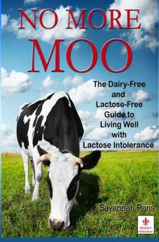 9781489582874: No More Moo: The Dairy-Free and Lactose-Free Guide to Living Well with Lactose Intolerance