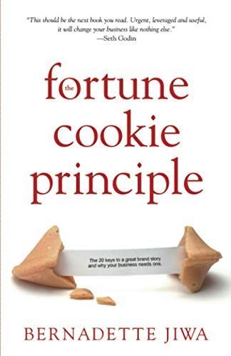 9781489583949: The Fortune Cookie Principle: The 20 keys to a great brand story and why your business needs one.