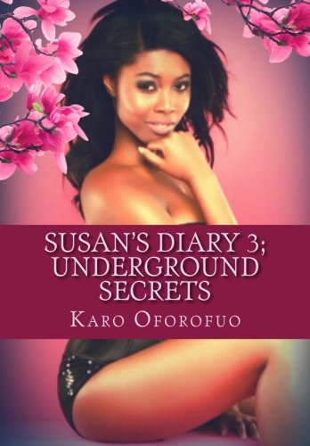Susan's Diary 3: Uderground Secrets: Oforofuo, Karo