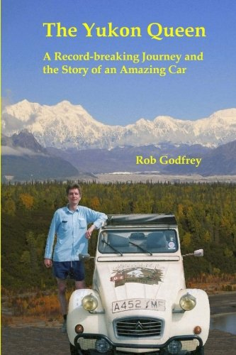 9781489586919: The Yukon Queen: A Record-breaking Journey and the Story of an Amazing Car