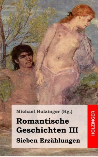 9781489587213: Romantische Geschichten III: Sieben Erzählungen (German Edition)