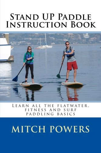 9781489587855: Stand Up Paddle Instruction Book: Learn all the flatwater, fitness and surf paddling basics