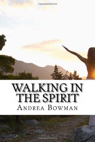 Walking In The Spirit: A Daily Meditation: Bowman, Andrea Lynn