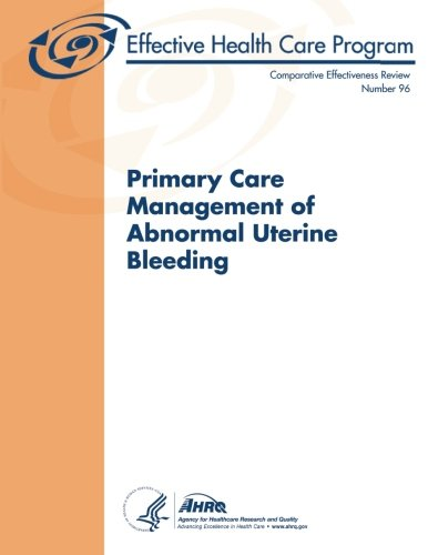 9781489591463: Primary Care Management of Abnormal Uterine Bleeding: Comparative Effectiveness Review Number 96