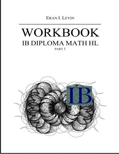 Workbook - IB Diploma Math HL part 1: Levin, Eran I.