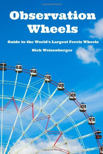 9781489595836: Observation Wheels: Guide to the World's Largest Ferris Wheels