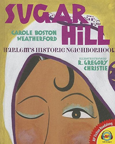 Sugar Hill: Harlems Historic Neighborhood (Av2 Fiction Readalong 2015): Carole Boston Weatherford