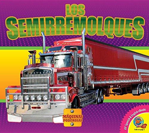 9781489644138: Los Semirremolques (Semi Trucks) (Maquinas Poderosas (Mighty Machines)) (Spanish Edition)