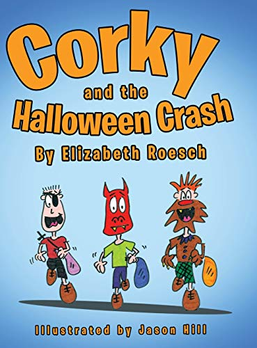 Corky and the Halloween Crash: Elizabeth Roesch