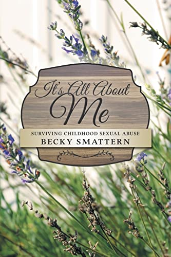 9781489700247: It's All About Me: Surviving Childhood Sexual Abuse