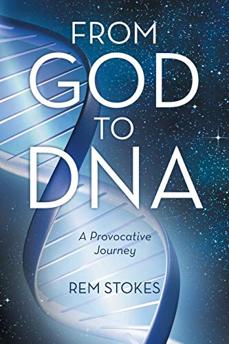 9781489702265: From God to DNA: A Provocative Journey