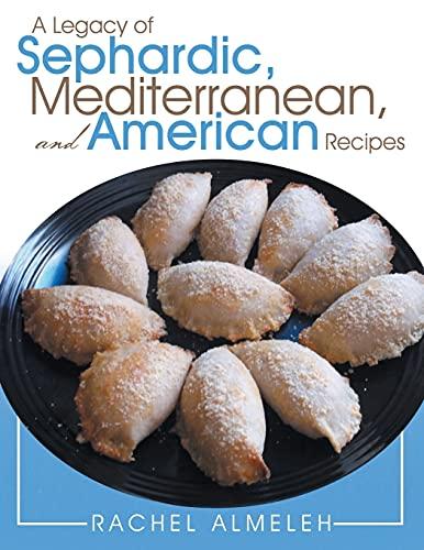 A Legacy of Sephardic, Mediterranean, and American Recipes: Almeleh, Rachel