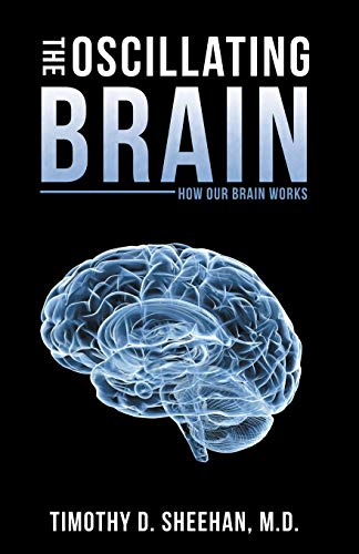9781489705808: The Oscillating Brain: How Our Brain Works