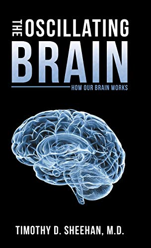 9781489705815: The Oscillating Brain: How Our Brain Works