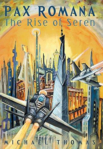 9781489706164: Pax Romana: The Rise of Seren