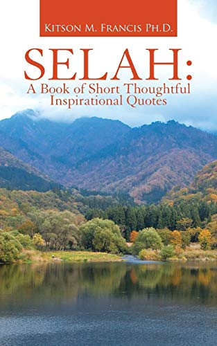 Selah: A Book of Short Thoughtful Inspirational: Kitson M Francis