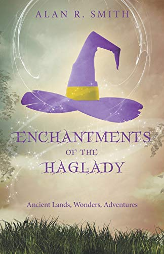 9781489712127: Enchantments of the Haglady