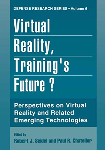 9781489900401: Virtual Reality, Training's Future?: Perspectives on Virtual Reality and Related Emerging Technologies (Defense Research Series)