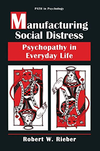9781489900555: Manufacturing Social Distress: Psychopathy in Everyday Life (Path in Psychology)