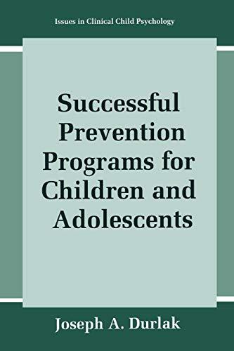 Successful Prevention Programs for Children and Adolescents: Joseph A. Durlak