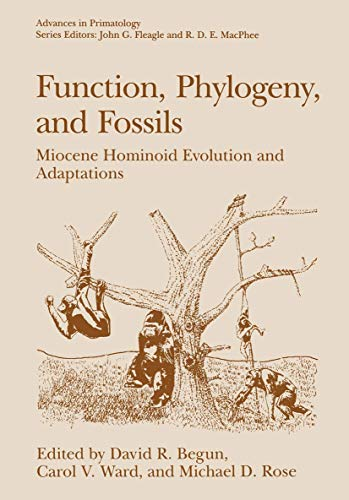 9781489900777: Function, Phylogeny, and Fossils: Miocene Hominoid Evolution and Adaptations