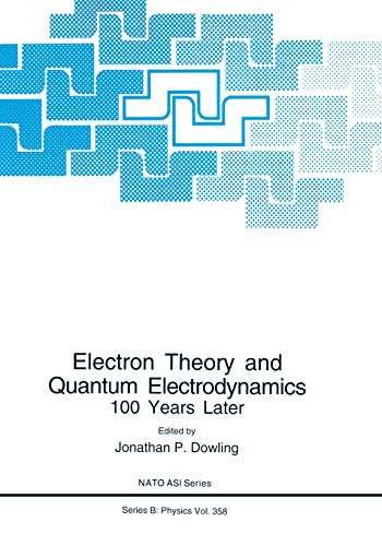 9781489900838: Electron Theory and Quantum Electrodynamics: 100 Years Later (Nato Science Series B:)