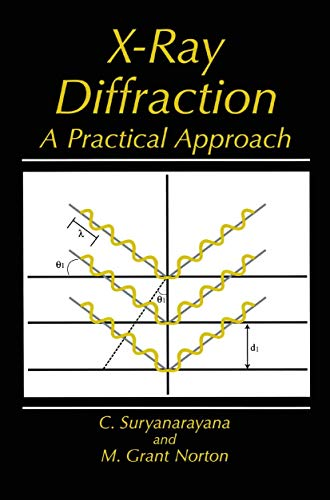 X-Ray Diffraction: A Practical Approach (Paperback): C. Suryanarayana, M.Grant
