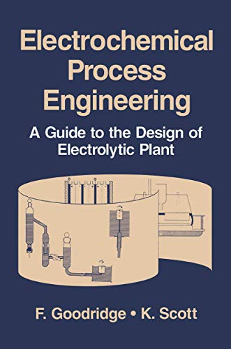 9781489902269: Electrochemical Process Engineering: A Guide to the Design of Electrolytic Plant