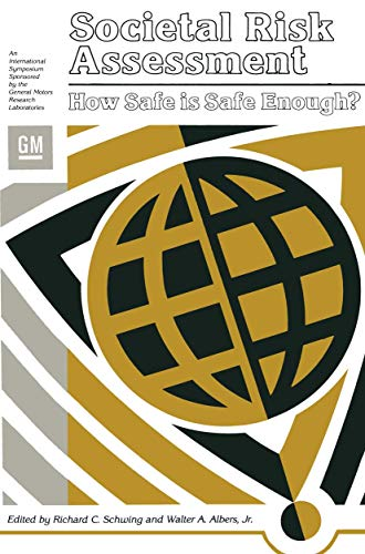 9781489904478: Societal Risk Assessment: How Safe is Safe Enough? (General Motors Research Laboratories Symposia Series)