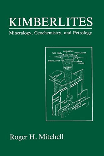 Kimberlites: Mineralogy, Geochemistry, and Petrology: Roger H. Mitchell