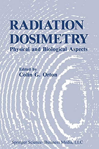 9781489905734: Radiation Dosimetry: Physical and Biological Aspects