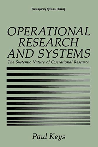 Operational Research and Systems: The Systemic Nature of Operational Research: Paul Keys