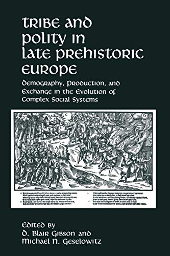 9781489907790: Tribe and Polity in Late Prehistoric Europe: Demography, Production, and Exchange in the Evolution of Complex Social Systems