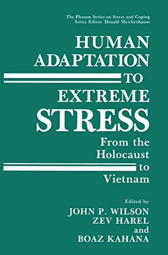 9781489907882: Human Adaptation to Extreme Stress: From the Holocaust to Vietnam (Springer Series on Stress and Coping)