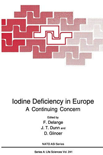 Iodine Deficiency in Europe A Continuing Concern Nato Science Series A
