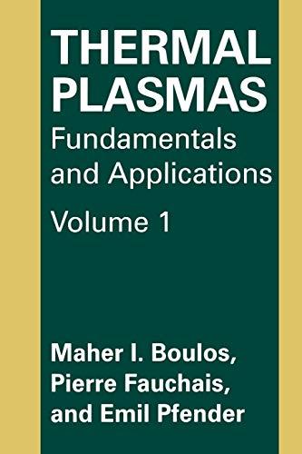 9781489913395: Thermal Plasmas: Fundamentals and Applications