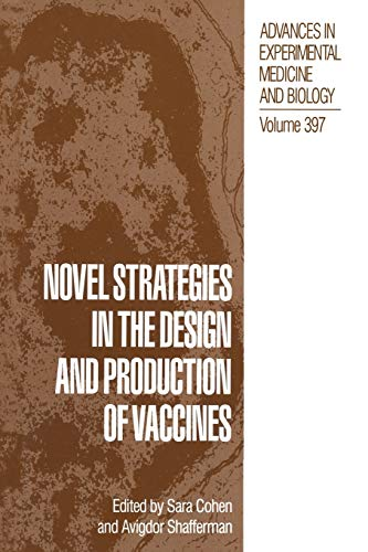 9781489913845: Novel Strategies in the Design and Production of Vaccines (Advances in Experimental Medicine and Biology)