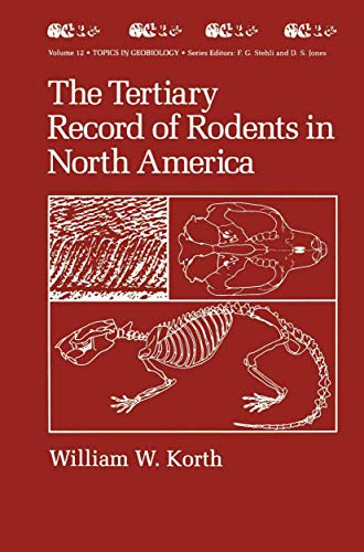 The Tertiary Record of Rodents in North America (Topics in Geobiology): Korth, William W.