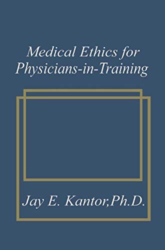 9781489916747: Medical Ethics for Physicians-in-Training