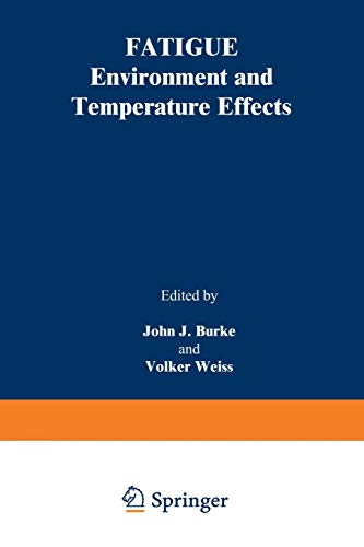 9781489917386: Fatigue: Environment and Temperature Effects (Sagamore Army Materials Research Conference Proceedings)