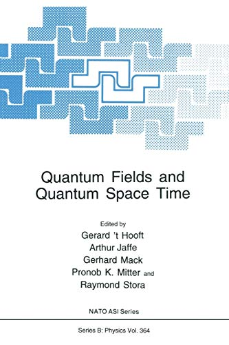 Quantum Fields and Quantum Space Time Nato Science Series B