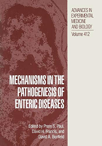 Mechanisms in the Pathogenesis of Enteric Diseases (Advances in Experimental Medicine and Biology):...