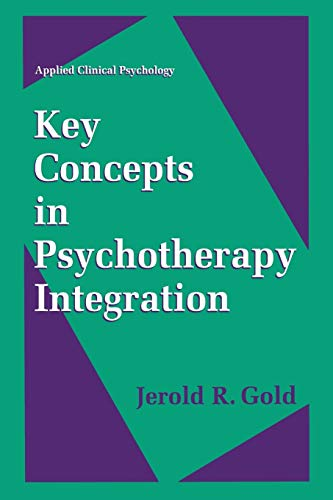 9781489918710: Key Concepts in Psychotherapy Integration (Nato Science Series B:)