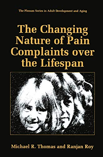 9781489918925: The Changing Nature of Pain Complaints over the Lifespan (The Springer Series in Adult Development and Aging)