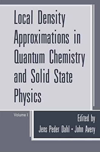 Local Density Approximations in Quantum Chemistry and Solid State Physics (Paperback): Jens Peder ...