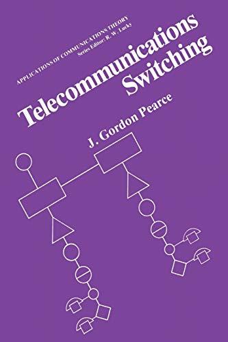 Telecommunications Switching: J. GORDON PEARCE