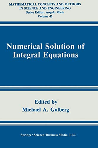 9781489925954: Numerical Solution of Integral Equations (Mathematical Concepts and Methods in Science and Engineering)