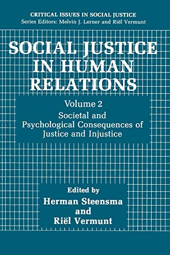 Social Justice in Human Relations Volume 2. Societal and Psychological Consequences of Justice and ...