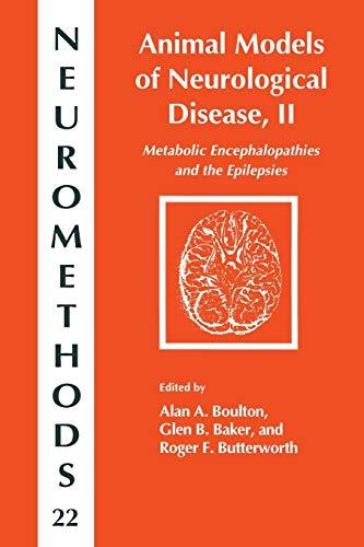Animal Models of Neurological Disease, II: Metabolic Encephalopathies and Epilepsies (Neuromethods)...