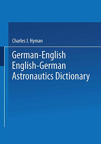 9781489947666: German-English English-German Astronautics Dictionary